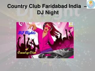 Country Club Faridabad India - DJ Night