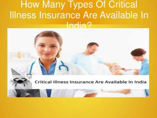 How Many Types Of Critical Illness Insurance Are Available In India?