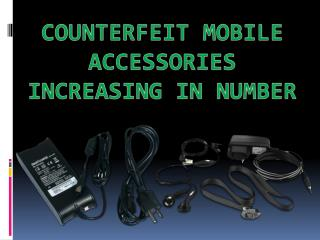 Counterfeit Mobile Accessories Increasing in Number