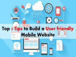 Top 5 Tips to Design Mobile Site and Build a Friendly Website