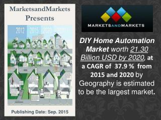 DIY Home Automation Market worth 21.30 Billion USD by 2020