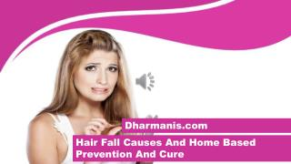 Hair Fall Causes And Home Based Prevention And Cure