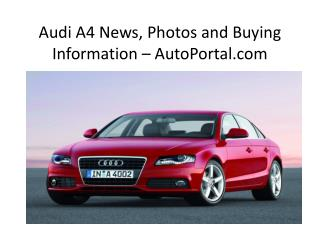 Audi A4 News, Photos and Buying Information