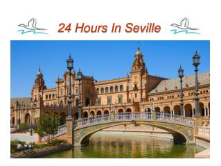24 Hours in Seville - Spain Tour Packages by Flamingo Travels