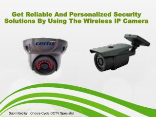 1.The Wireless IP Camera Products Offered By Choicecycle