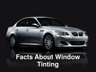 Facts About Window Tinting