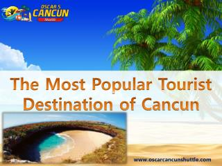 The Most Popular Tourist Destination of Cancun