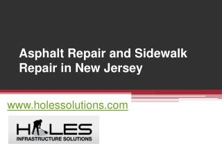 Asphalt Repair and Sidewalk Repair in New Jersey - www.holessolutions.com