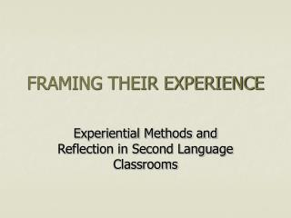 FRAMING THEIR EXPERIENCE