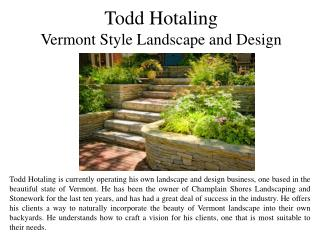 Todd Hotaling Vermont Style Landscape and Design