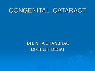 CONGENITAL  CATARACT
