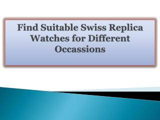 Find Suitable Swiss Replica Watches for Different Occassions