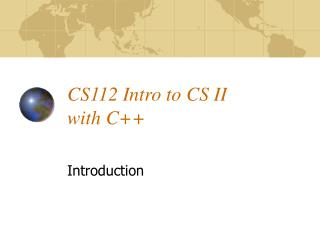 CS112 Intro to CS II  with C++