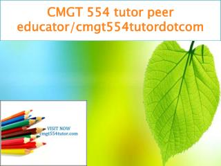 CMGT 554 tutor peer educator/cmgt554tutordotcom