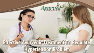 Effective Ayurvedic Treatment To Regulate Hypertension Problem