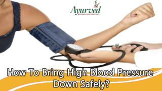 How To Bring High Blood Pressure Down Safely?