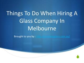 Things To Do When Hiring A Glass Company In Melbourne