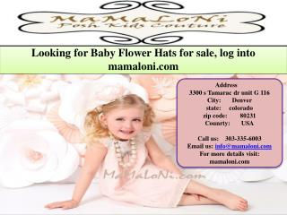 Looking for Baby Flower Hats for sale, log into mamaloni.com