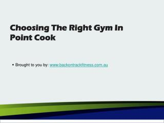 Choosing The Right Gym In Point Cook