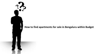 How to find apartments for sale in Bengaluru within Budget