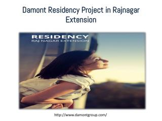 Damont Residency Project in Rajnagar Extension