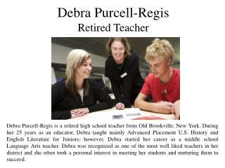 Debra Purcell-Regis Retired Teacher