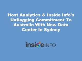 Host Analytics & Inside Info's Unflagging Commitment To Australia With New Data Center In Sydney