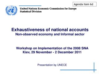 Exhaustiveness of national accounts Non-observed economy and Informal sector