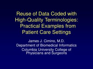 Reuse of Data Coded with High-Quality Terminologies:    Practical Examples from Patient Care Settings