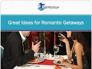 Great Ideas for Romantic Getaways