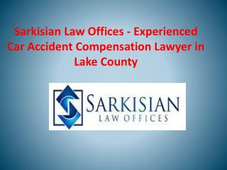 Experienced Car Accident Compensation Lawyer in Lake County