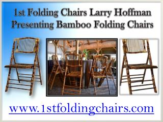 1st Folding Chairs Larry Hoffman Presenting Bamboo Folding Chairs