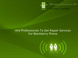 Hire Professionals To Get Repair Services For Blackberry Phone