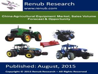 China Agricultural Equipment Market, Sales Volume Forecast & Opportunity