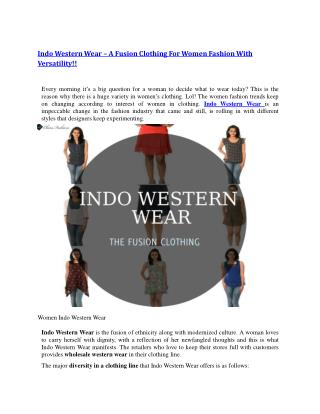 Indo Western Wear – A Fusion Clothing For Women Fashion With Versatility!!