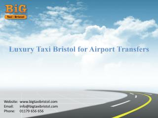 Luxury Taxi Bristol for Airport Transfers