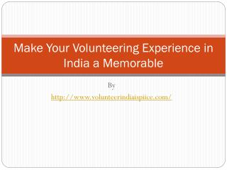 Make Your Volunteering Experience in India a Memorable