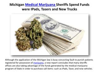 Michigan Medical Marijuana Sheriffs Spend Funds were iPads, Tasers and New Trucks