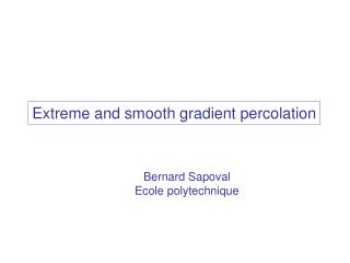 Extreme and smooth gradient percolation