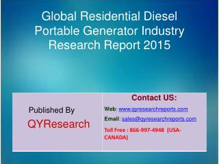 Global Residential Diesel Portable Generator Market 2015 Industry Trends, Analysis, Outlook, Development, Shares, Foreca