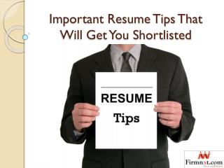 Important Resume tips that will get you shortliste
