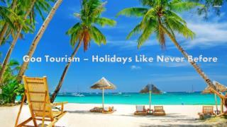 Goa Tourism - Holidays Like Never Before