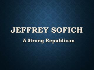Jeffrey Sofich Supports the Republican Party