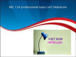 REL 134 professional tutor/rel134dotcom
