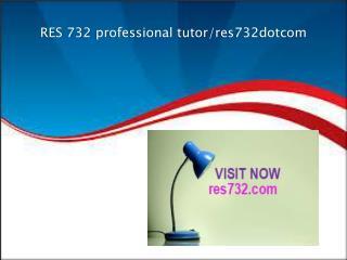 RES 732 professional tutor/res732dotcom