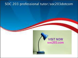SOC 203 professional tutor/soc203dotcom