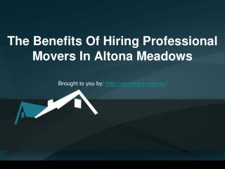 The Benefits Of Hiring Professional Movers In Altona Meadows