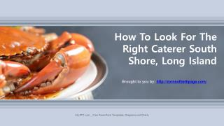 How To Look For The Right Caterer South Shore, Long Island