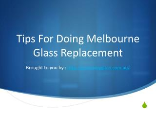 Tips For Doing Melbourne Glass Replacement