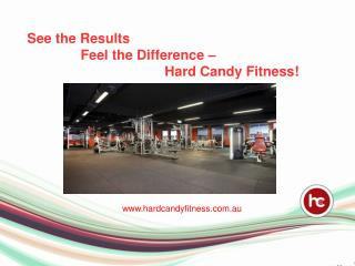 See the Results, Feel the Difference – Hard Candy Fitness